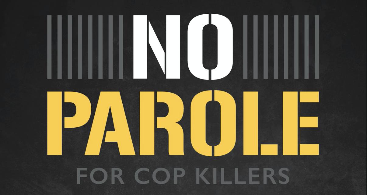 Cop Killers Shouldn't Get Parole!